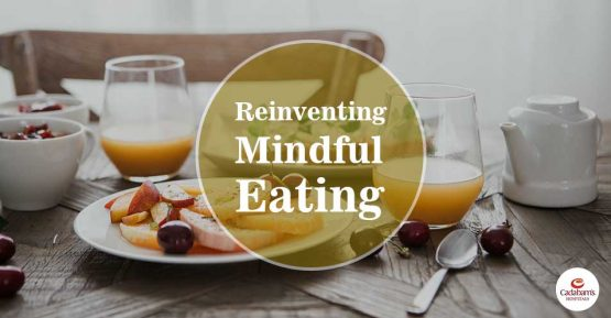 Reinventing Mindful Eating