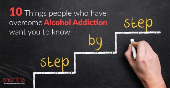 10 Things people who have overcome alcohol addiction want you to know
