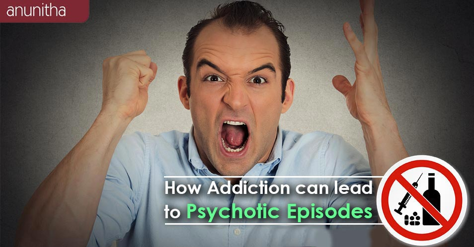 How Addiction can lead to Psychotic Episode Symptoms