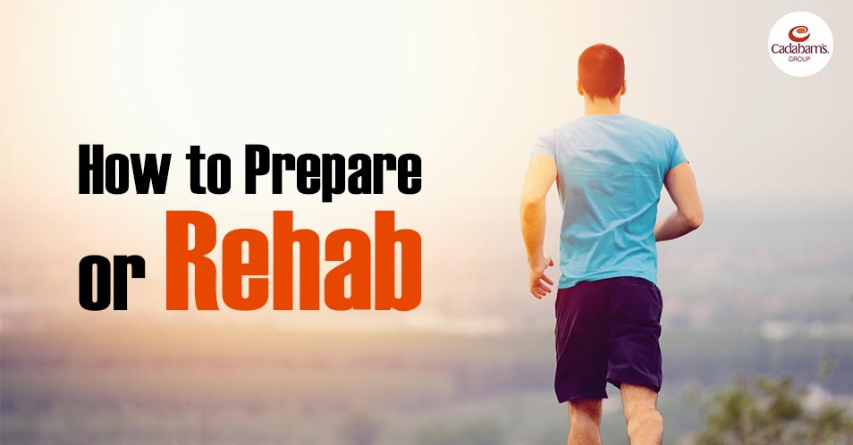 How to Prepare for Rehab