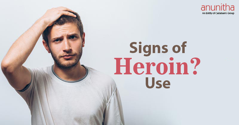 Signs of Heroin Use – Is your loved one addicted to Heroin?