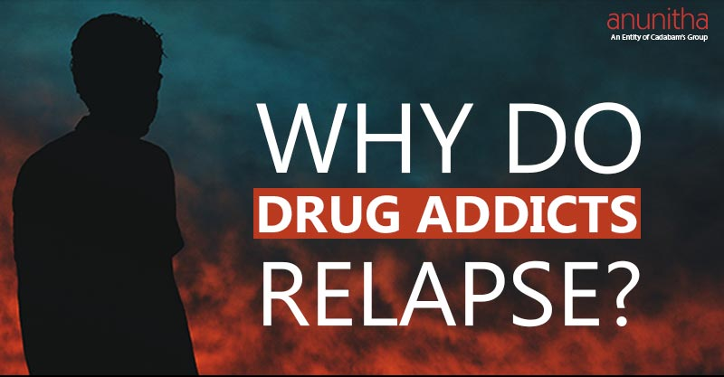 Why do Drug Addicts Relapse? Know how important is Drug Relapse Prevention?