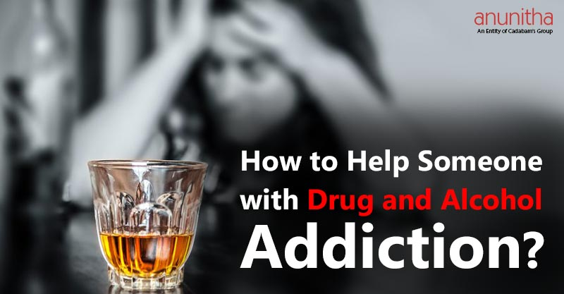 How to Help Someone with Drug and Alcohol Addiction?