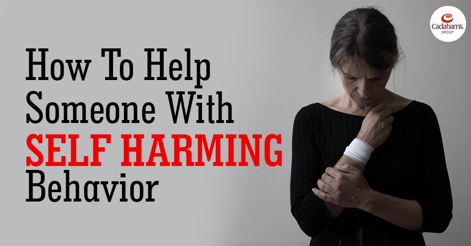 How To Help Someone With Self Harming Behavior
