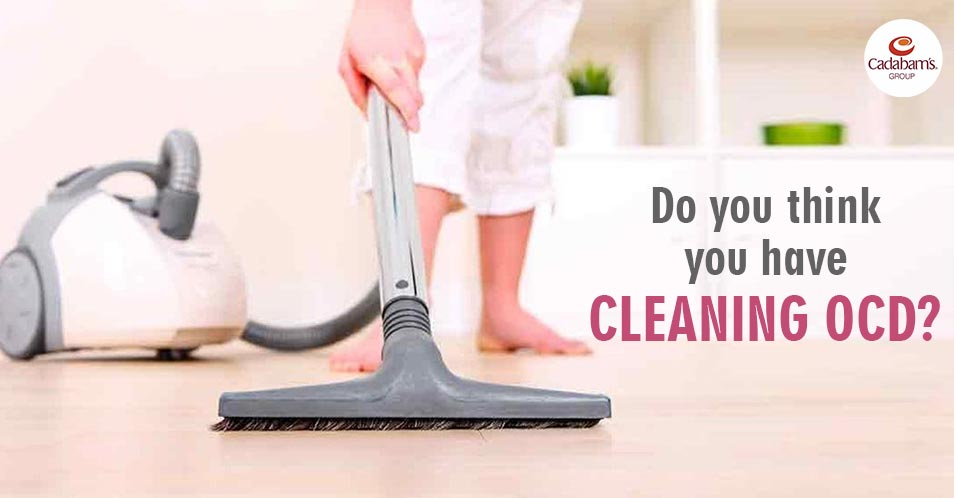 Do you think you have Obsessive Cleaning?