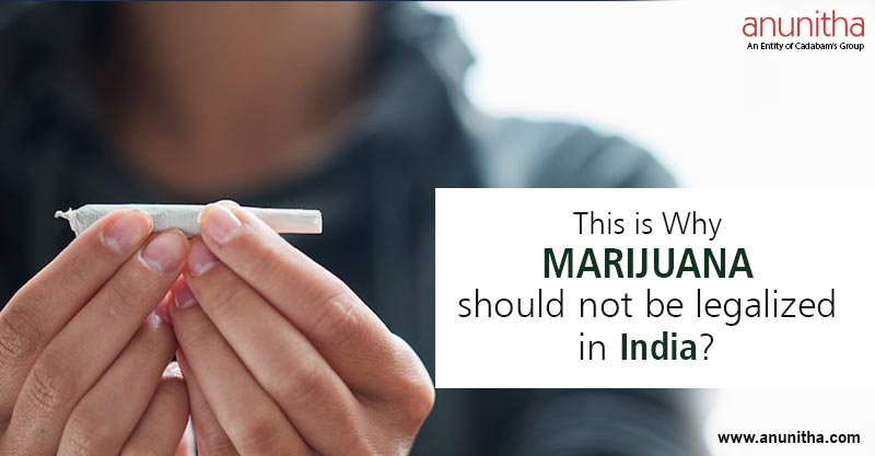This is Why Marijuana should not be legalized in India