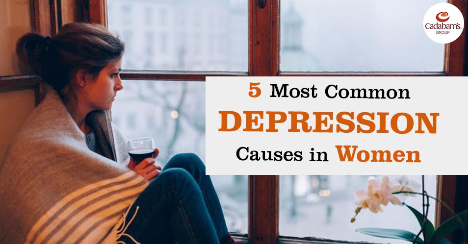 5 Most Common Depression Causes in Women- Did you know?
