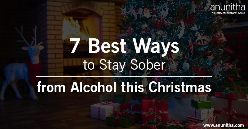 7 Best Ways to Stay Sober from Alcohol this Christmas