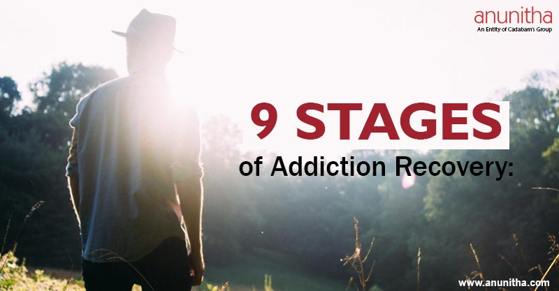 9 Stages of Addiction Recovery you need to know about