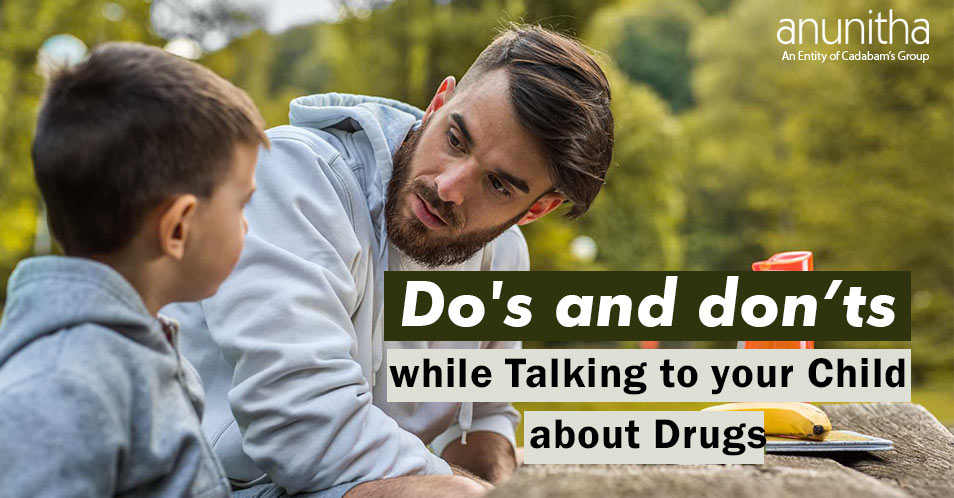 Do's and don'ts while Talking to your Child about Drugs