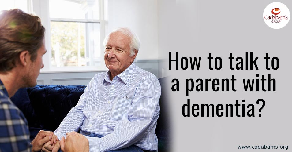 How to talk to a Parent with dementia?