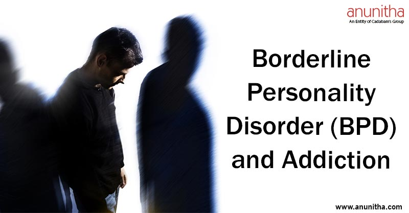 Borderline Personality Disorder (BPD) and Addiction