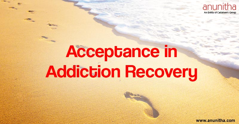 Acceptance in Addiction Recovery
