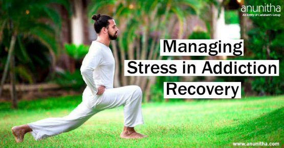 Managing Stress in Addiction Recovery