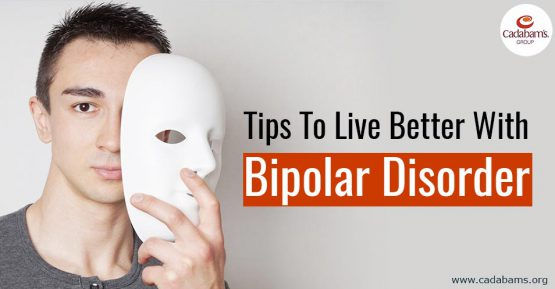 Tips To Live Better With Bipolar Disorder