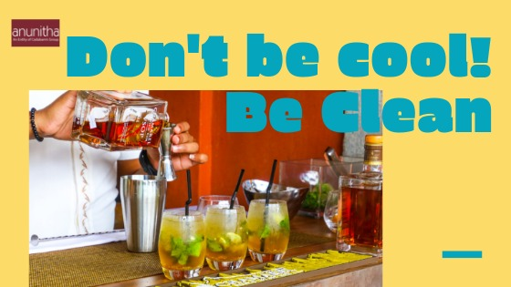 Don't be cool. Be clean