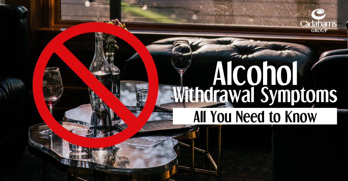 Alcohol Withdrawal Symptoms: All You Need to Know