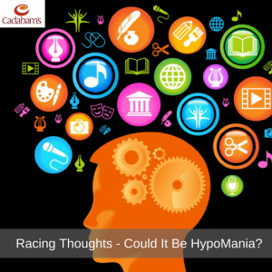 Racing Thoughts - Could It Be HypoMania?