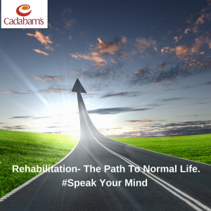 Rehabilitation- The Path To Normal Life.