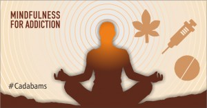 mindfulness, addiction recovery, mindfulness in treatment of addiction